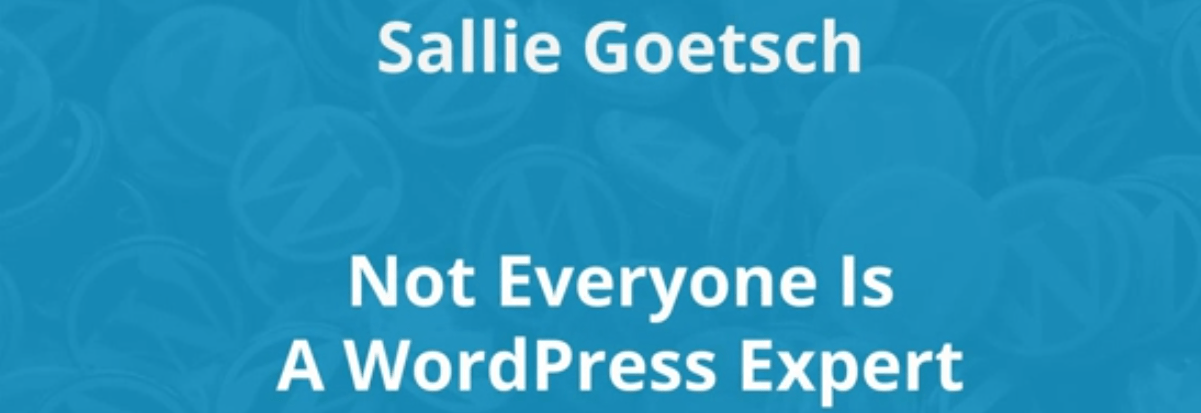 "Title slide from ""Not Everyone Is a WordPress Expert"" presentation"