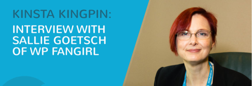 Kinsta Kingpin Interview with Sallie Goetsch