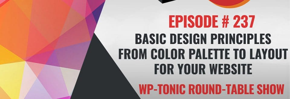 WP-Tonic Episode 237: Color Palettes, Typography, and Design