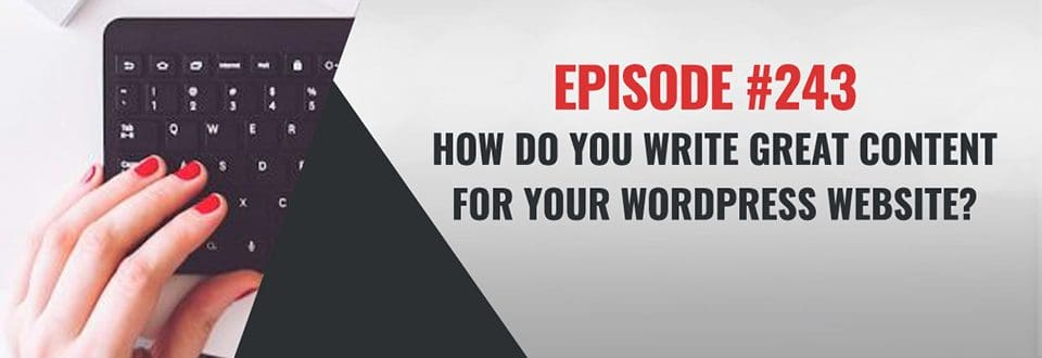 WP-Tonic episode 243: how to write great content for your WordPress website
